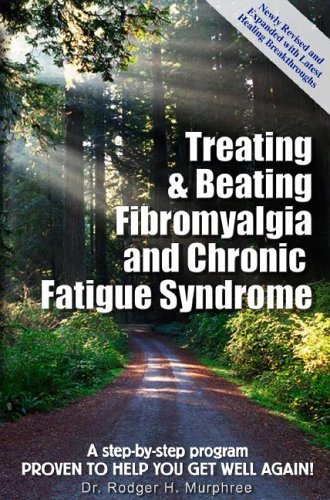 9780972893824: Treating & Beating Fibromyalgia and Chronic Fatigue Syndrome: a step-by-step program proven to help you get well again!