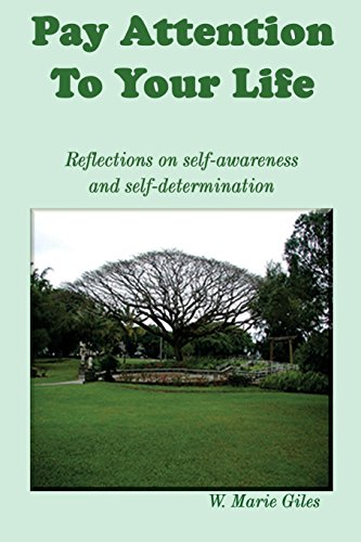 9780972894418: Pay Attention To Your Life: Reflections on self-awareness and self-determination