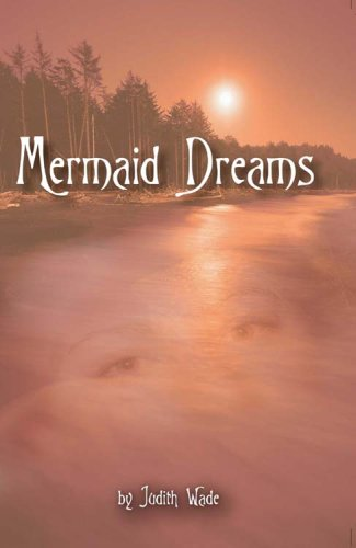 Mermaid Dreams: Judith Wade