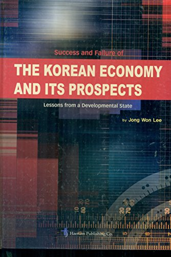 9780972902113: Success and Failure of the Korean Economy and Its Prospects: Lessons from a Developmental State