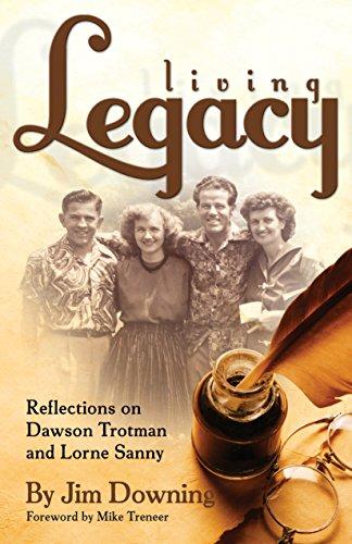 Living Legacy : Reflections on Dawson Trotman and Lorne Sanny: Downing, Jim