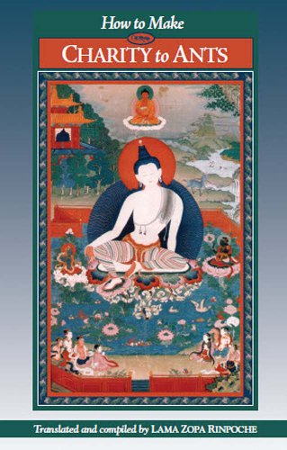 Charity to Ants: Translation and Commentary by Lama Zopa Rinpoche