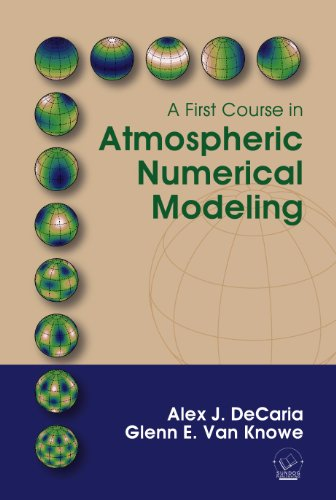 9780972903349: A First Course in Atmospheric Numerical Modeling