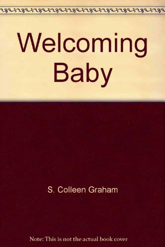 Welcoming Baby: Parenting before Birth: Graham, S. Colleen