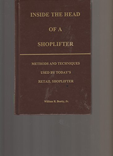 9780972905503: Inside the Head of a Shoplifter: Methods and Techniques Used by Today's Retail Shoplifer
