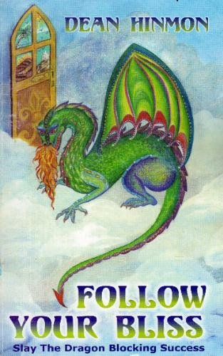 9780972907309: Follow Your Bliss (Slay The dragon Blocking Success)
