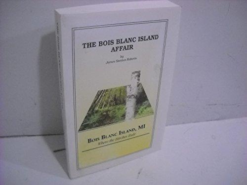 9780972909808: The Bois Blanc Island Affair (Bois Blanc Island, MI