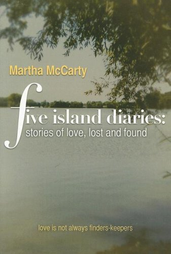 Five Island Diaries: Stories of Love, Lost: McCarty, Martha