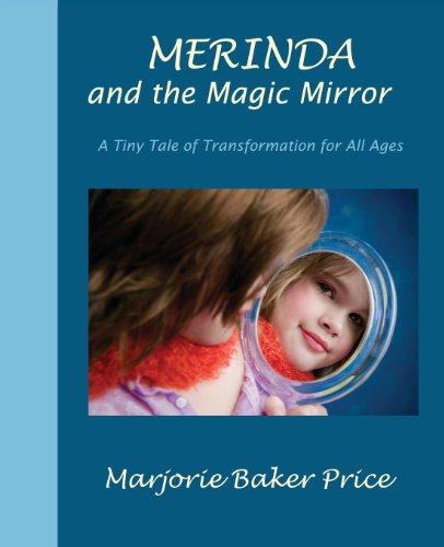 Merinda and the Magic Mirror: A Tiny: Baker Price, Marjorie