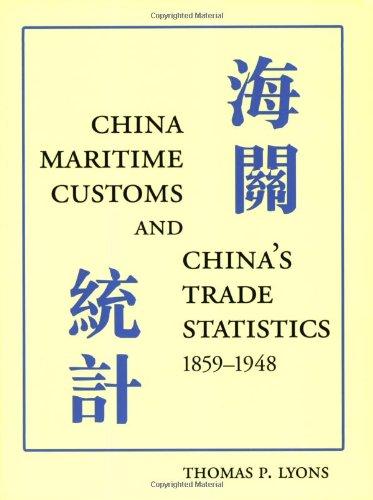 9780972914758: China Maritime Customs and China's Trade Statistics, 1859-1948