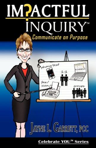 Impactful InquiryTM - Communicate on Purpose: Jayne Garrett