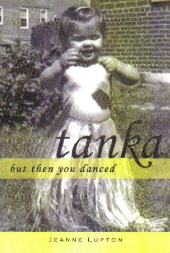 9780972918589: But Then You Danced: Tanka