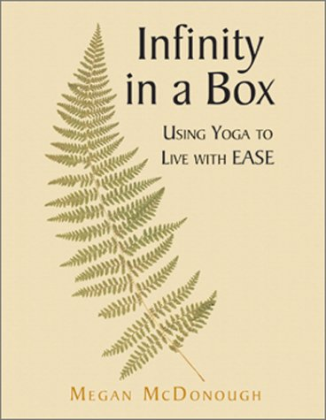 Infinity in a Box: Using Yoga to Live With Ease