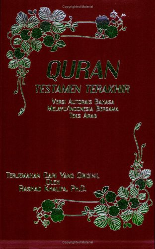 9780972920902: Quran: The Final Testament, Malay/Indonesian Version with the Arabic Text, Translated from the Authorized English Translation