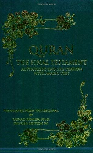 Quran: The Final Testament, Authorized English Version: Rashad Khalifa