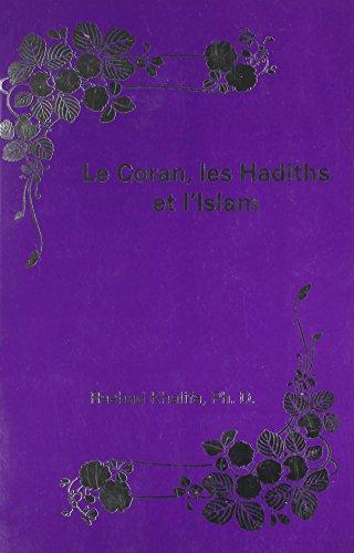 Le Coran, les Hadiths et l'Islam (French: Rashad Khalifa/ Ph.D.