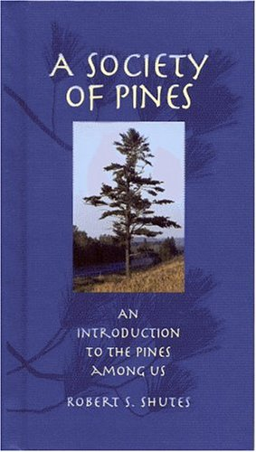 9780972921503: A Society of Pines: An Introduction to the Pines Among Us