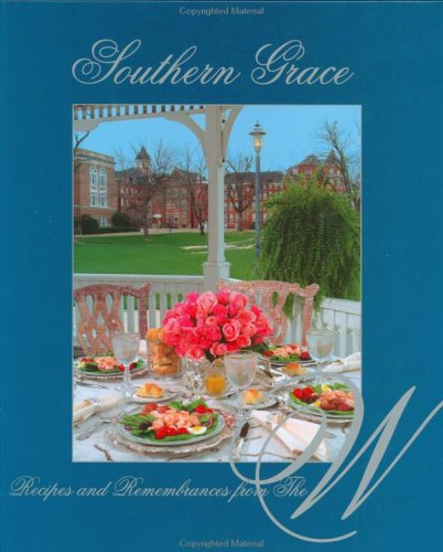9780972921701: Southern Grace: Recipes and Remembrances from The W