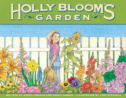 Holly Bloom's Garden: Sarah Ashman, Nancy Parent