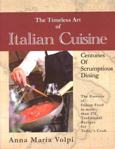 9780972922906: The Timeless Art of Italian Cuisine