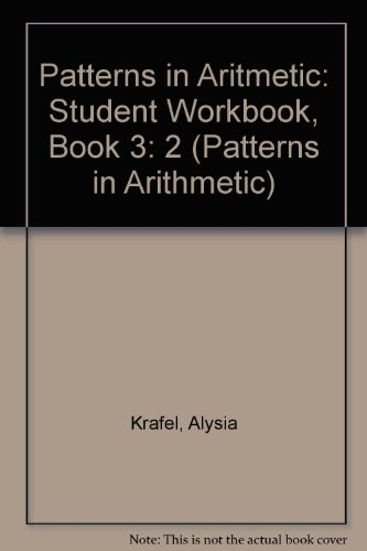 Patterns in Aritmetic: Student Workbook, Book 3: Alysia Krafel