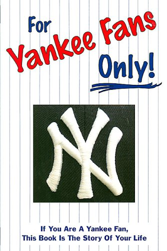 9780972924900: For Yankee Fans Only