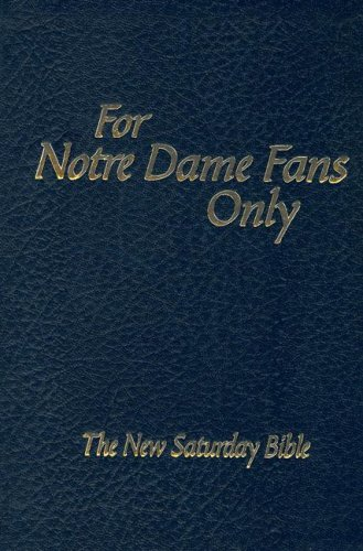 9780972924993: For Notre Dame Fans Only: The New Saturday Bible