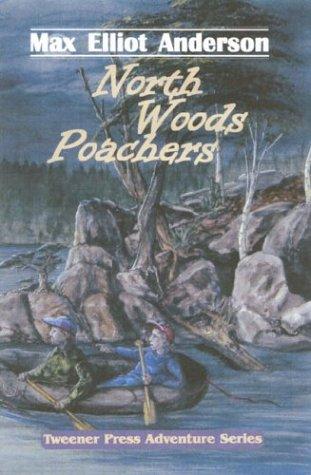 9780972925686: North Woods Poachers (Tweener Press Adventure Series, No. 3)