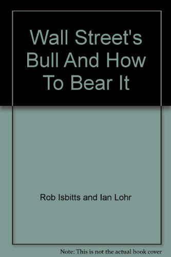 Wall Street's Bull And How To Bear It: Rob Isbitts and Ian Lohr
