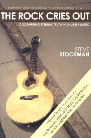9780972927659: The Rock Cries Out: Discovering Eternal Truth in Unlikely Music