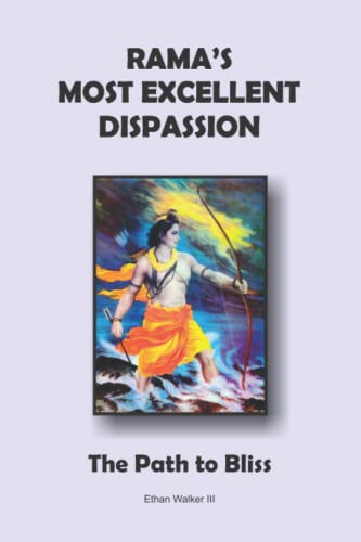 9780972931755: Rama's Most Excellent Dispassion: The Path to Bliss