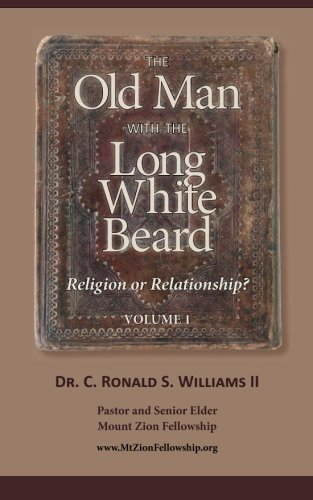 9780972933308: The Old Man with the Long White Beard: Religion or Relationship? (Volume 1)