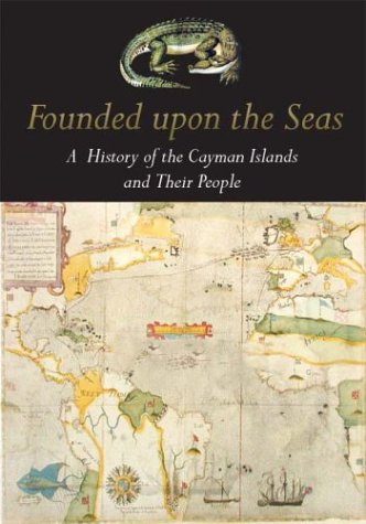Founded Upon the Seas: A History of: Michael Craton; The