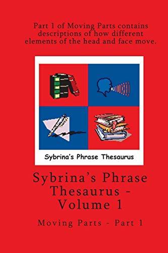 9780972937283: Volume 1 - Sybrina's Phrase Thesaurus - Moving Parts - Part 1