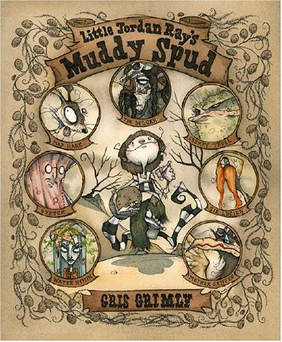 Little Jordan Ray's Muddy Spud: Grimly, Gris