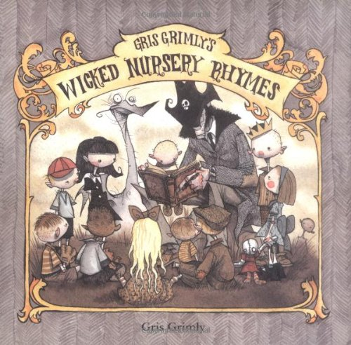 Gris Grimly's Wicked Nursery Rhymes: Grimly, Gris; Books, Baby Tattoo