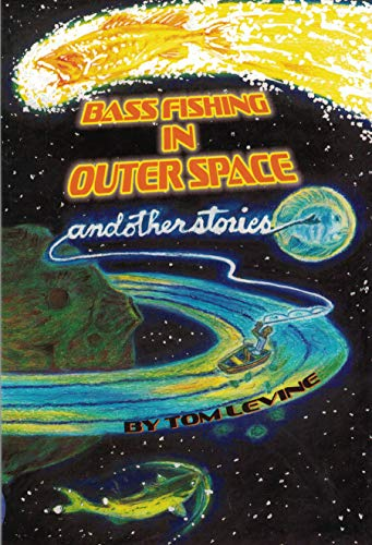 9780972939027: Bass Fishing in Outer Space and Other Stories