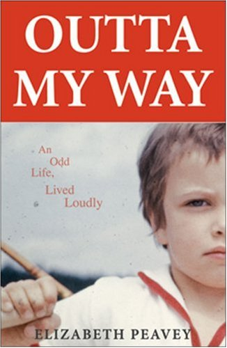 9780972941044: Outta My Way: An Odd Life Lived Loudly