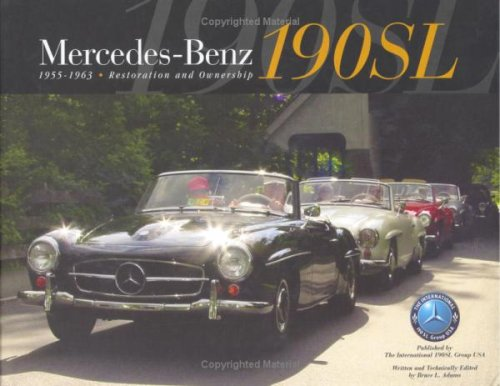 9780972942003: Mercedes-Benz 190SL, 1955-1963 Restoration and Ownership Volume 1