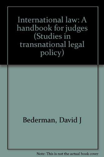 9780972942348: International law: A handbook for judges (Studies in transnational legal policy) by David J Bederman (2003-05-03)