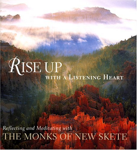 9780972942768: Rise Up with a Listening Heart: Reflecting and Meditating with the Monks of New Skete