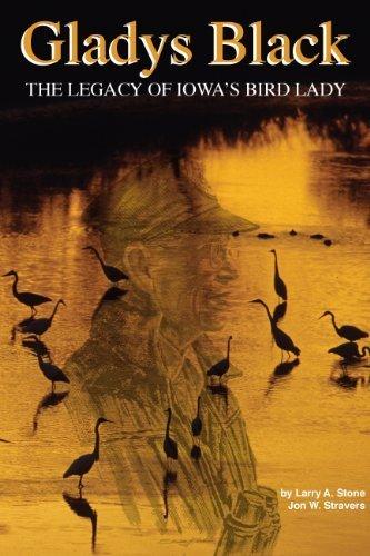 Gladys Black: The Legacy of Iowa's Bird Lady: Larry A. Stone