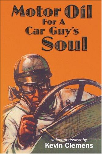 9780972944526: Motor Oil for a Car Guy's Soul