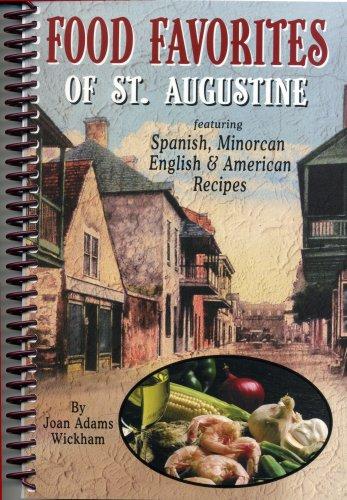 Food Favorites of St. Augustine : A: Joan Adams Wickham