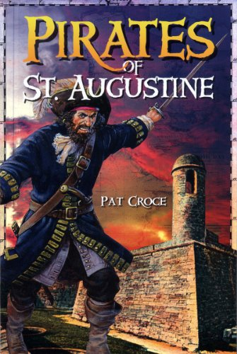 Pirates of St. Augustine (0972946373) by Pat Croce