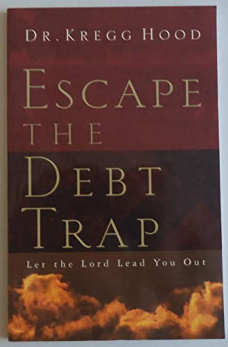 Escape the Debt Trap: Let the Lord Lead You Out