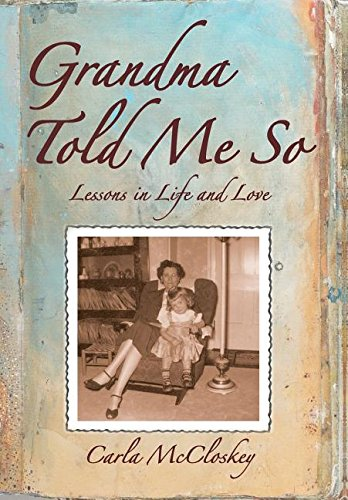 9780972950251: Grandma Told Me So: Lessons in Life and Love