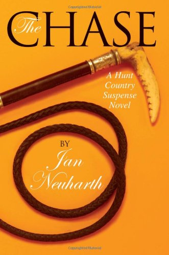 The Chase: A Hunt Country Suspense Novel: Neuharth, Jan