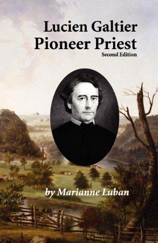 9780972952460: Lucien Galtier-Pioneer Priest, Second Edition