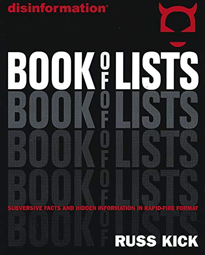 Disinformation Book of Lists: Subversive Facts and Hidden Information in Rapid-Fire Format (0972952942) by Russ Kick